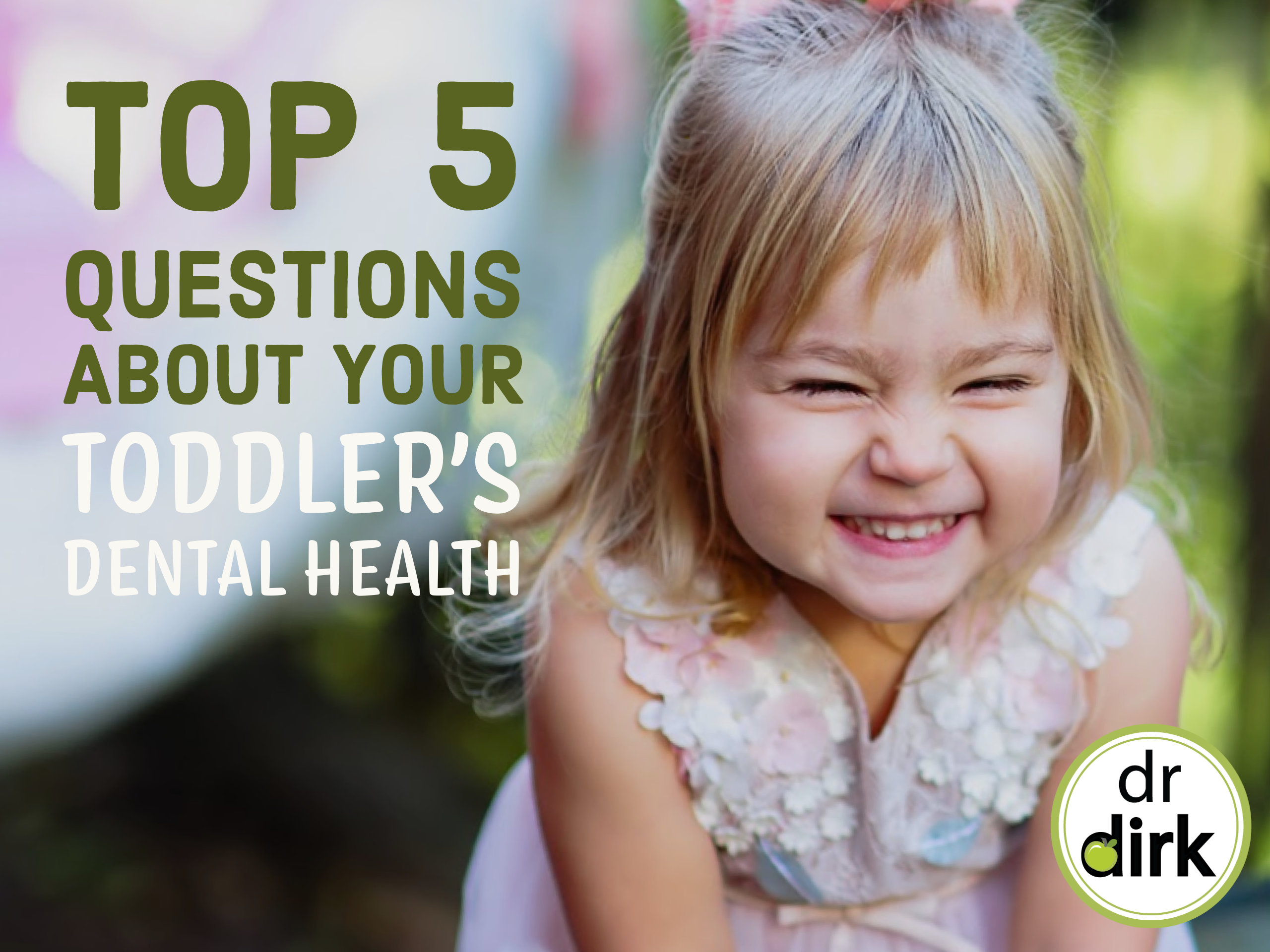 Top 5 Questions Asked of Our Dentist About Your Toddler's Teeth