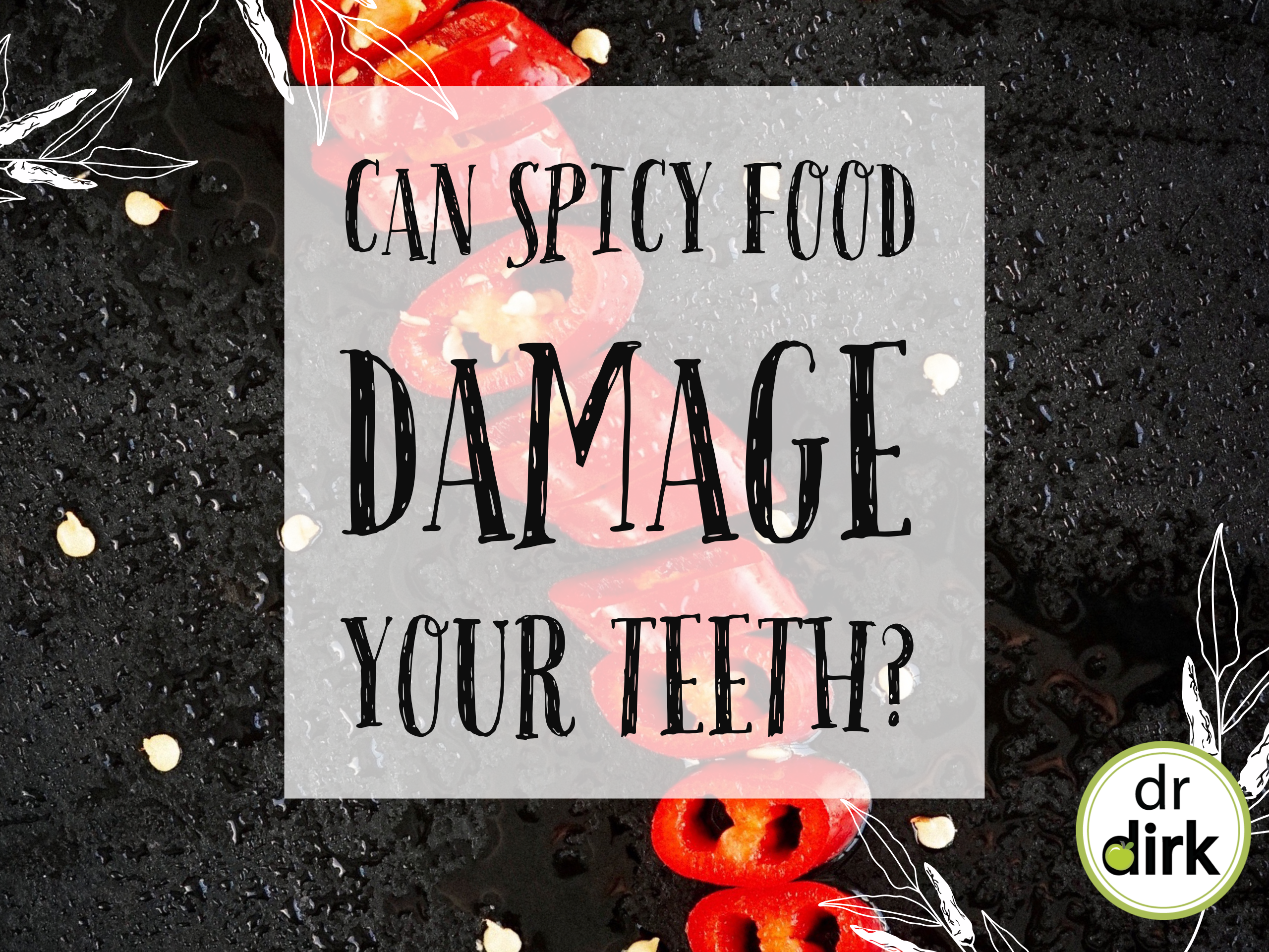 Is Spice Not So Nice (for your teeth)?